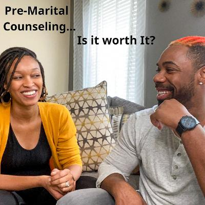 Pre-Marital Counseling...Is it Worth It?