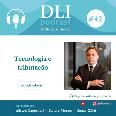 #42 – Tecnologia e Tributação – com Paulo Caliendo