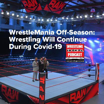 WrestleMania Off-Season: Wrestling Will Continue During Covid-19 KOP040920-527