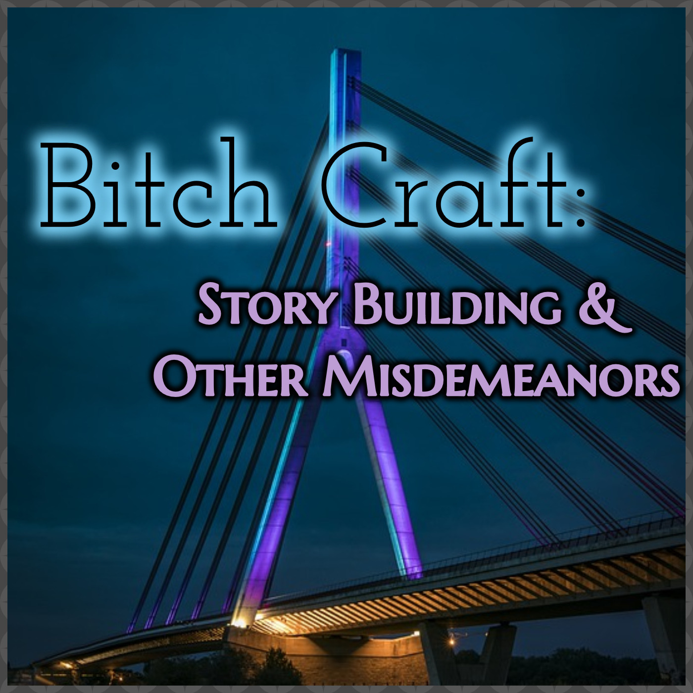 Bitch Craft: Story Building & Other Misdemeanors