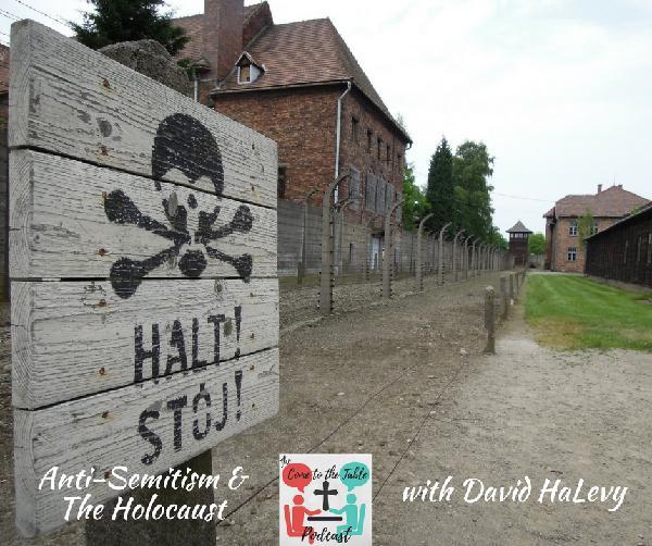 Anti-Semitism & The Holocaust with David HaLevy