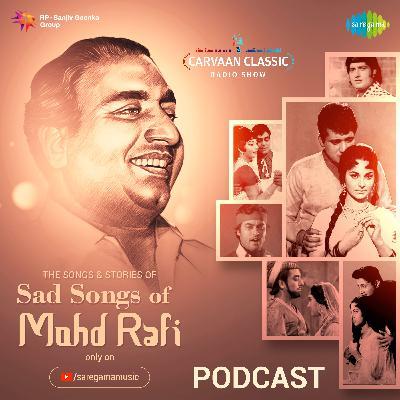 Carvaan Classic Radio Show | Sad Songs Of Mohammad Rafi | Kya Hua Tera Vada | Yeh Duniya Yeh Mehfil
