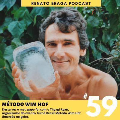EP59 - Método Wim Hof - Entrevista com Thyagi Ryan