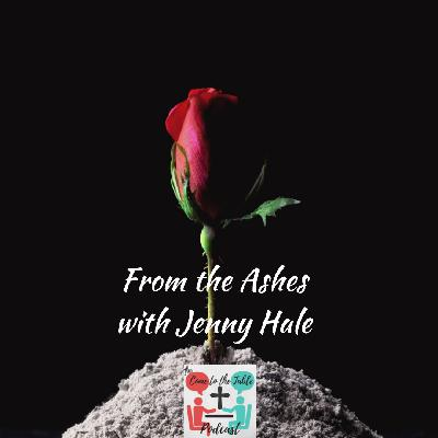 From the Ashes with Jenny Hale
