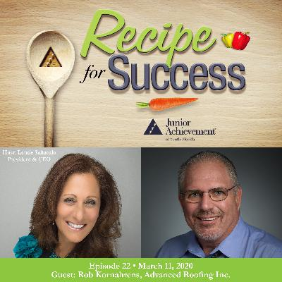 Recipe for Success with Guest Rob Kornahrens, Advanced Roofing