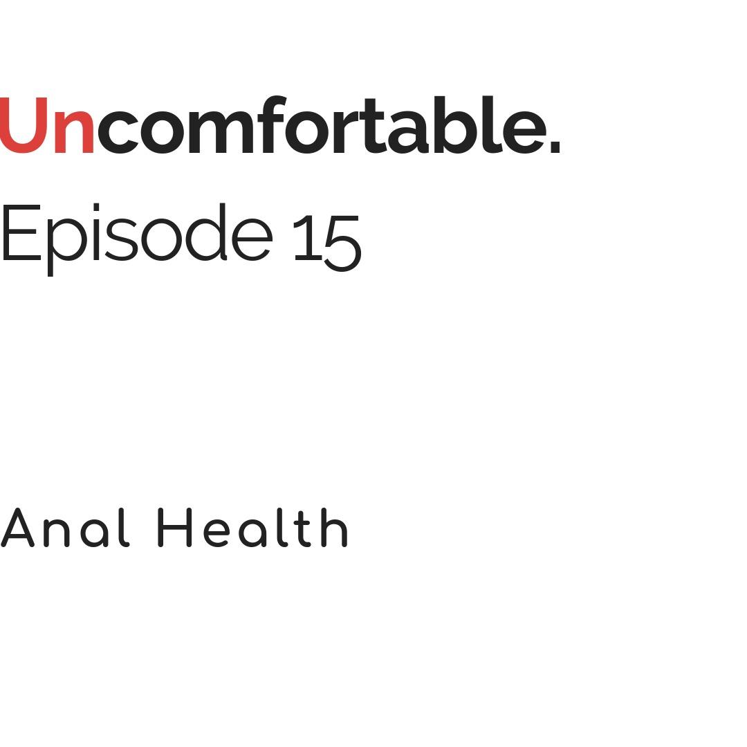 Episode 15 - Anal Health Final