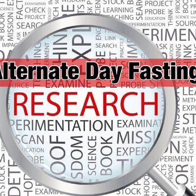 182 - Alternate Day Fasting Scientifically Superior