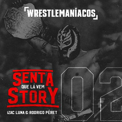 Senta que lá vem Story #02 - Rey Mysterio campeão mundial