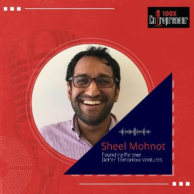 Sheel Mohnot, Better Tomorrow Ventures on his journey from Fintech Entrepreneur to Fintech VC
