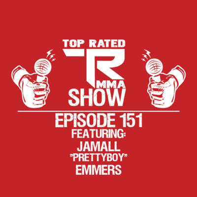 """Top Rated MMA Show - Ep. 151 - Jamall """"Prettyboy"""" Emmers"""