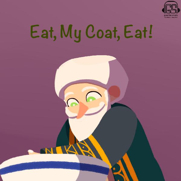 Eat, My Coat, Eat! Story about Naseeruddin Hooja