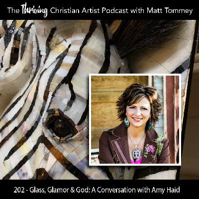 202 - Glass, Glamor & God: A Conversation with Amy Haid
