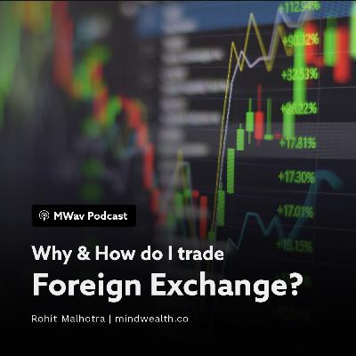 Forex Trading 1 – Why & How do I trade Foreign Exchange?