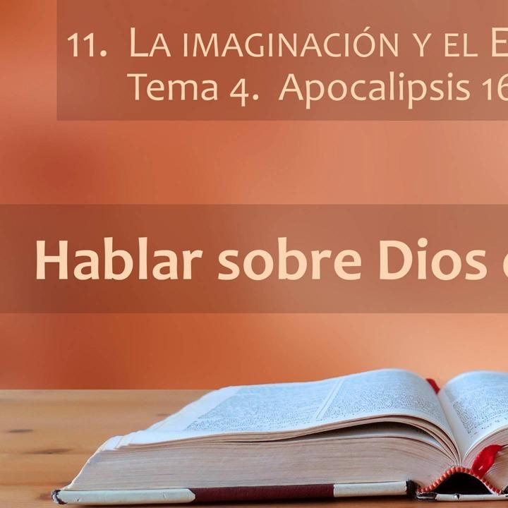 Apocalipsis 16 | La imaginación y el Espíritu (4)