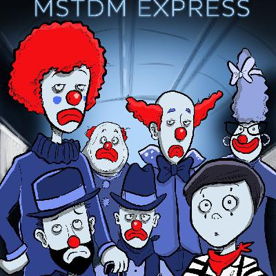 Running Away With the Circus: Ep73 - Murder on the MSTDM Express