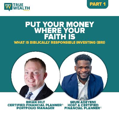 Put Your Money Where Your Faith Is: What is Biblically Responsible Investing (BRI) - Part 1