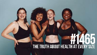 1465: The Truth About Health at Every Size