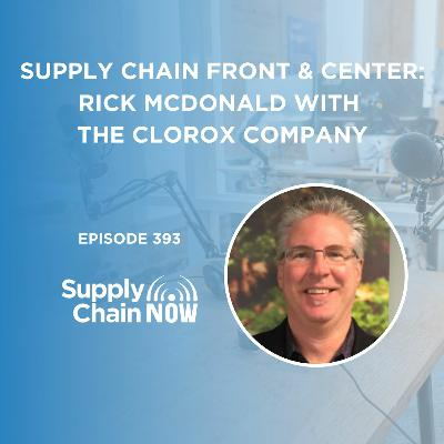 """""""Supply Chain Front & Center: Rick McDonald with The Clorox Company"""""""