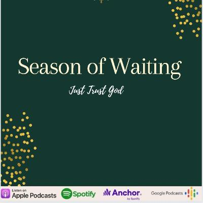 S2 EP 12 - Season of Waiting