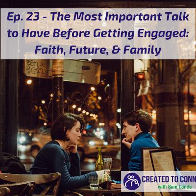 Ep. 23 - The Most Important Talk to Have Before Getting Engaged: Faith, Future, Family