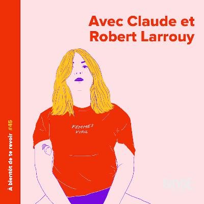 #45 - Claude et Robert Larrouy