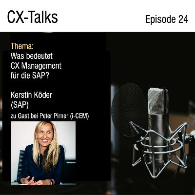 #24 Was bedeutet CX Management für die SAP? Kerstin Köder (Head of Marketing EMEA) im Gespräch mit Peter Pirner