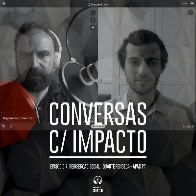 S1E7 | Reinserção Social | Duarte Fonseca - APAC Portugal