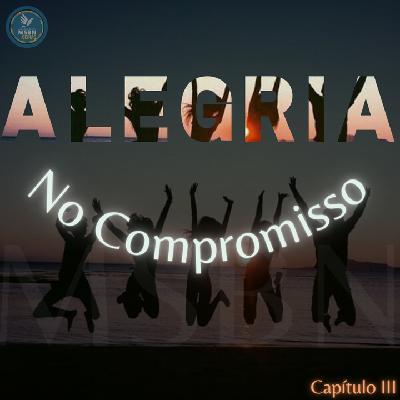 SÉRIE ALEGRIA   NO COMPROMISSO   Pr. Josué Moreira Jr.