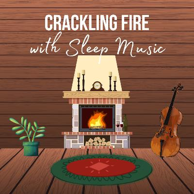 Crackling Fire with Sleep Music