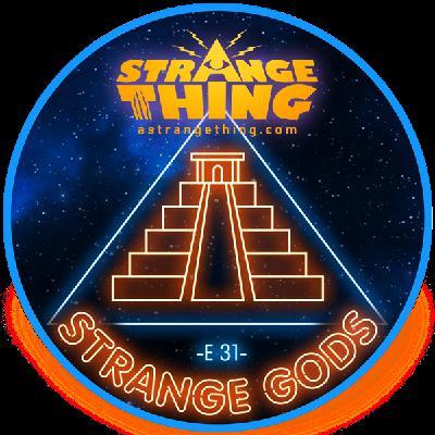 Strange gods - E31