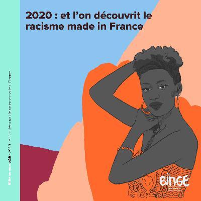 #49 - 2020 : et l'on découvrit le racisme made in France