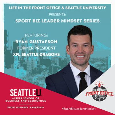 Ryan Gustafson, Sports Executive, Seattle U Leadership Mindsets