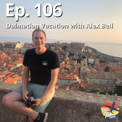 (Ep. 106) Dalmatian Vacation with Alex Bell
