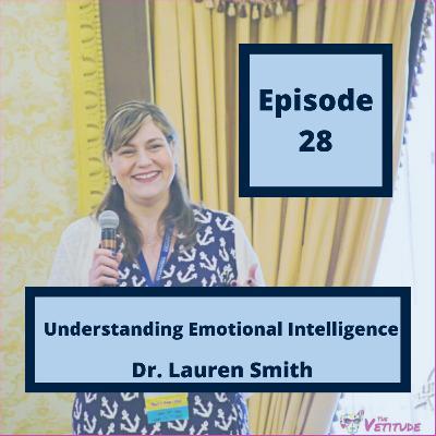 28 - Understanding Emotional Intelligence, with Dr. Lauren Smith