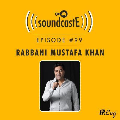 Ep.99: 9XM SoundcastE ft. Rabbani Mustafa Khan