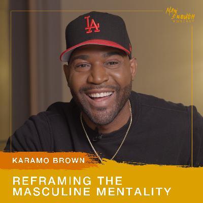Karamo Brown: Reframing the Masculine Mentality