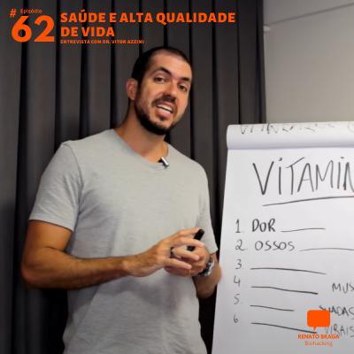 EP62 - Entrevista com Dr. Vitor Azzini - Saúde e Alta Qualidade de Vida