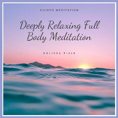Deeply Relaxing Full Body Meditation