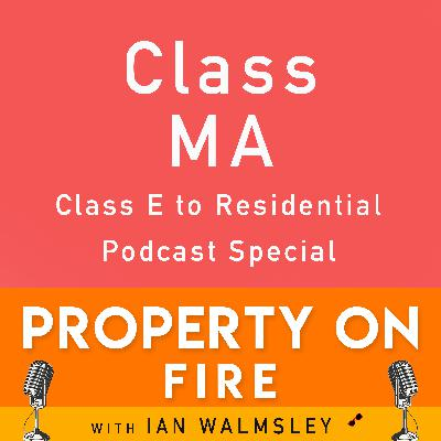 #019 SPECIAL: The new Class MA - Class E to Residential - BIG opportunities for YOUR investing - #Gamechanger