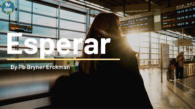 ESPERAR | Pb Bryner Erckman