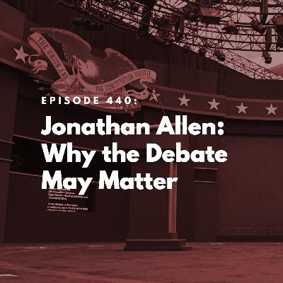 Jonathan Allen: Why the Debate May Matter