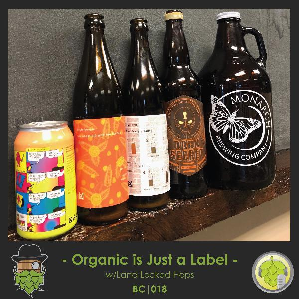 BC018: Organic is just a label w/Land Locked Hops