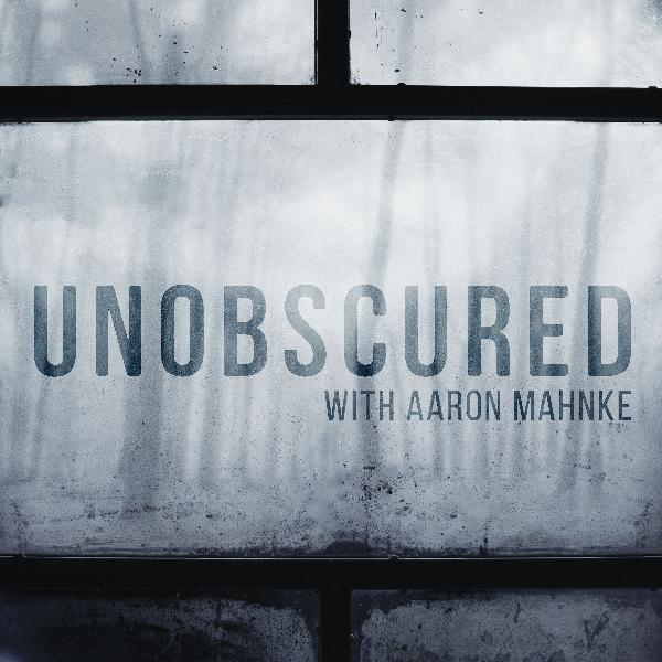 Introducing Unobscured, a new podcast from the creator of Lore