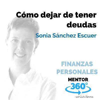Cómo dejar de tener deudas, con Sonia Sánchez Escuer - FINANZAS - MENTOR360