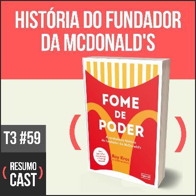 T3#059 Fome de poder  | Ray Kroc