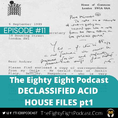 The Eighty Eight Podcast | #11 | Declassified Acid House Files pt1