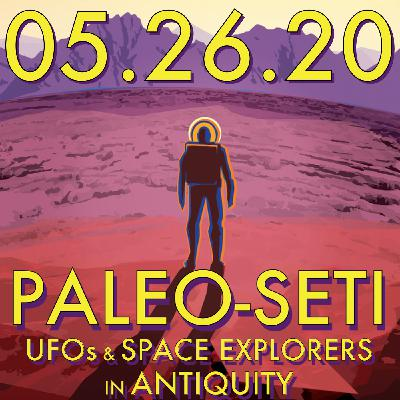 Paleo-SETI: UFOs and Space Explorers in Antiquity   MHP 05.25.20.