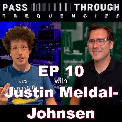 Justin Meldal-Johnsen - EP10