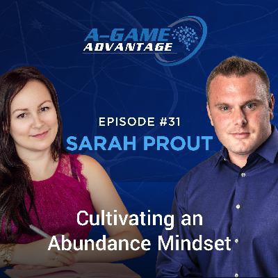 031 - Sarah Prout - Cultivating an Abundance Mindset