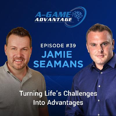 039 - Jamie Seamans - Using Lifes Challenges as Advantages